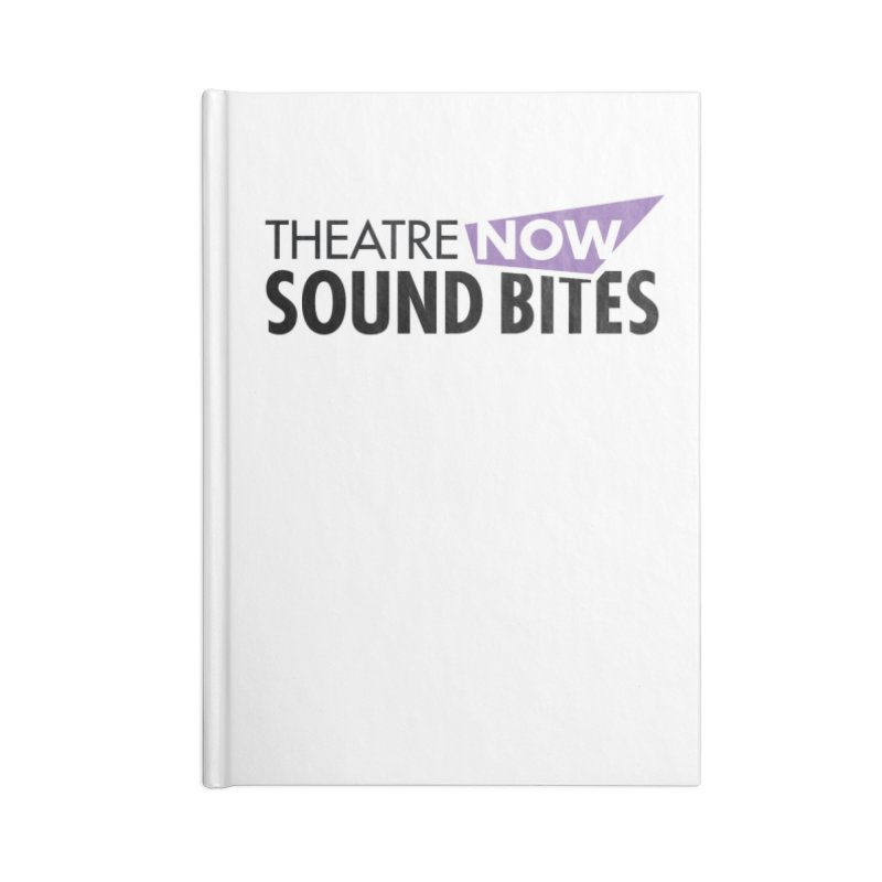 Sound Bites Accessories Lined Journal Notebook by TheatreNow's Artist Shop