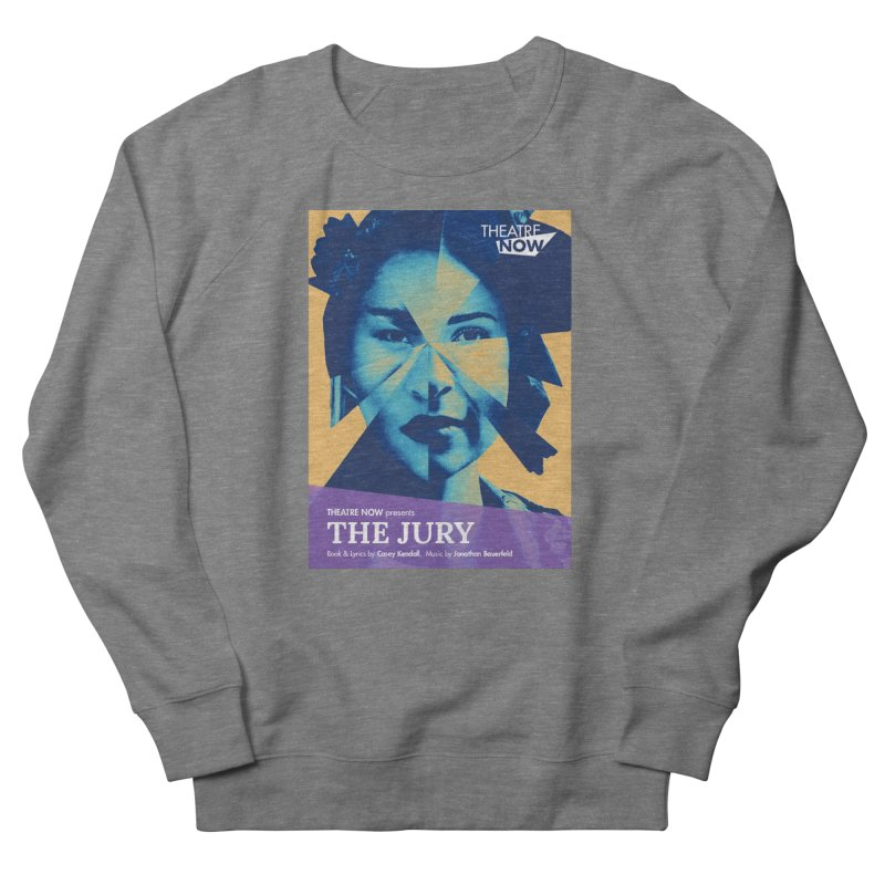 The Jury Women's French Terry Sweatshirt by TheatreNow's Artist Shop