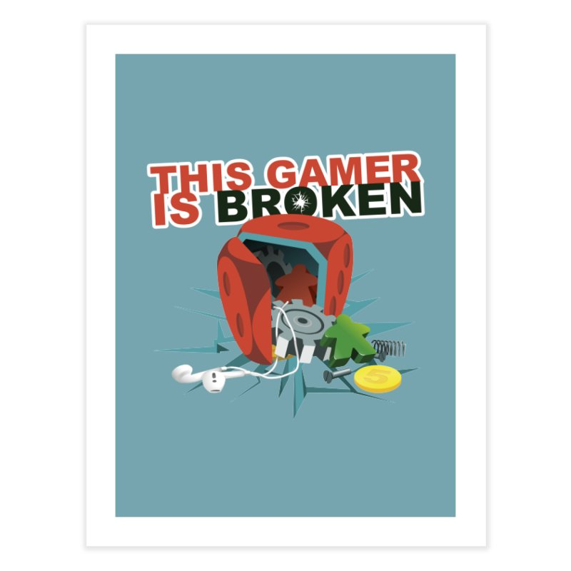 This Gamer is Broken Home Fine Art Print by This Game is Broken Shop