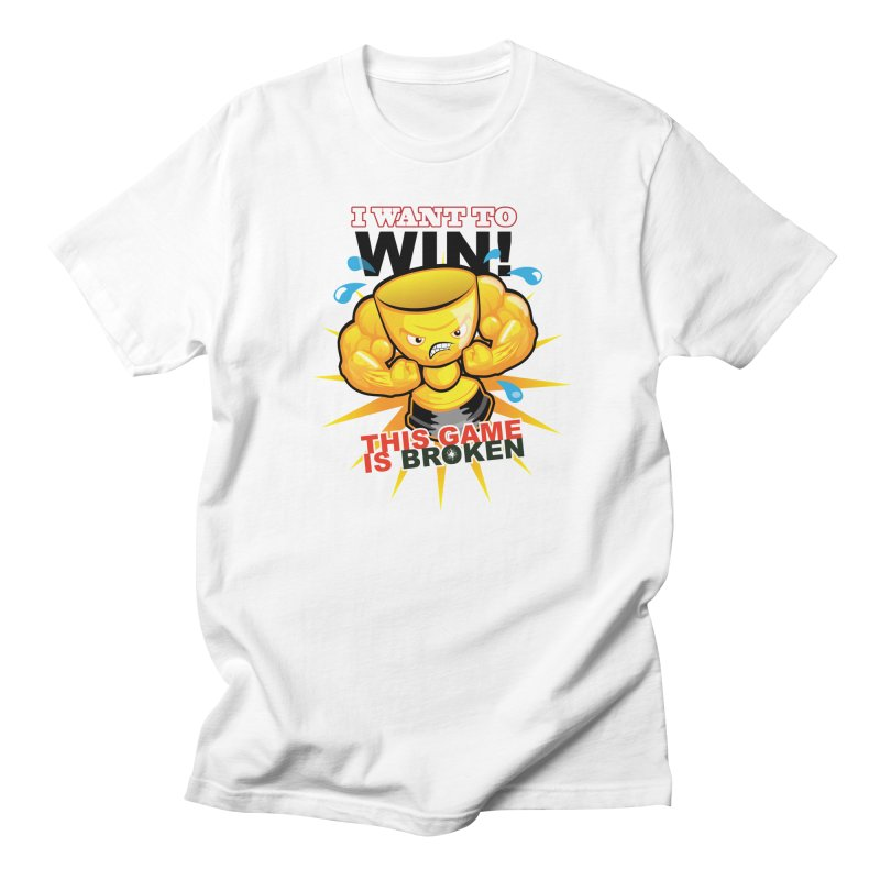 I want to WIN! Women's Regular Unisex T-Shirt by This Game is Broken Shop