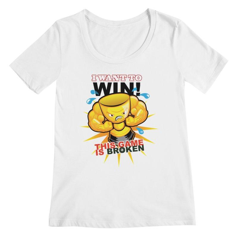 I want to WIN! Women's Regular Scoop Neck by This Game is Broken Shop