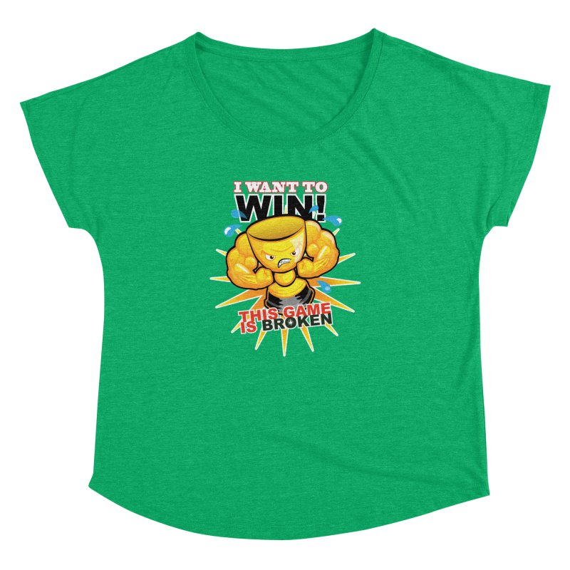 I want to WIN! Women's Dolman Scoop Neck by This Game is Broken Shop