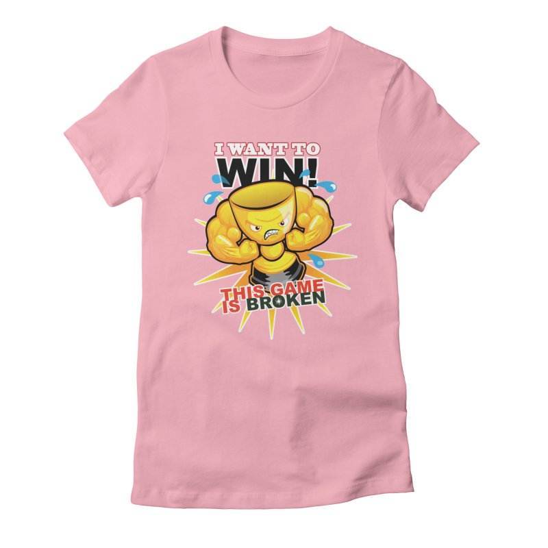 I want to WIN! Women's Fitted T-Shirt by This Game is Broken Shop