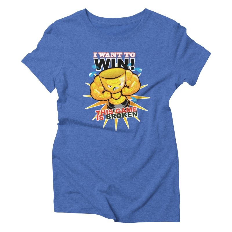 I want to WIN! Women's Triblend T-Shirt by This Game is Broken Shop