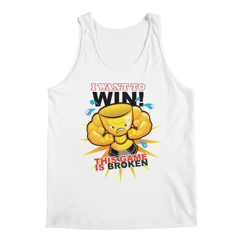 I want to WIN! Men's Regular Tank by This Game is Broken Shop