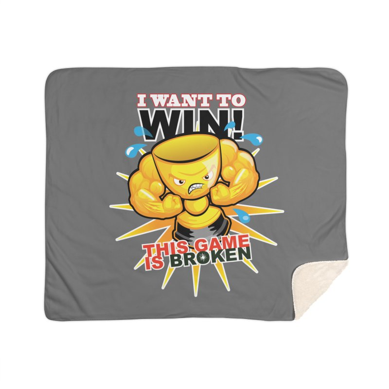 I want to WIN! Home Sherpa Blanket Blanket by This Game is Broken Shop