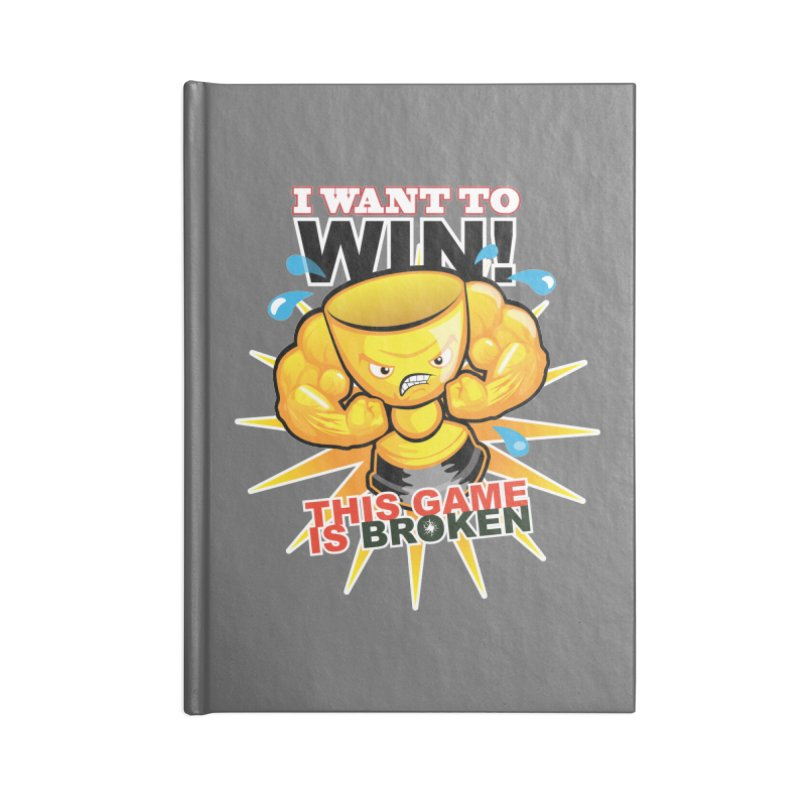 I want to WIN! Accessories Lined Journal Notebook by This Game is Broken Shop