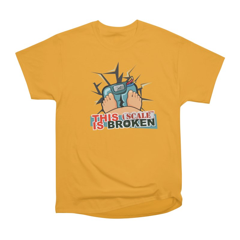 This Scale is Broken! Women's Heavyweight Unisex T-Shirt by This Game is Broken Shop