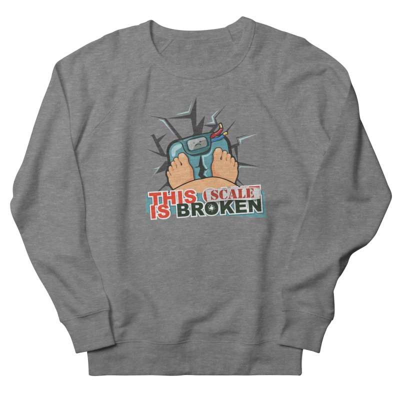 This Scale is Broken! Women's French Terry Sweatshirt by This Game is Broken Shop