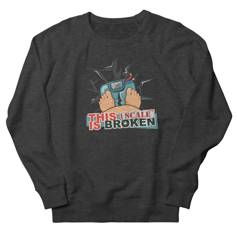 This Scale is Broken! Men's French Terry Sweatshirt by This Game is Broken Shop