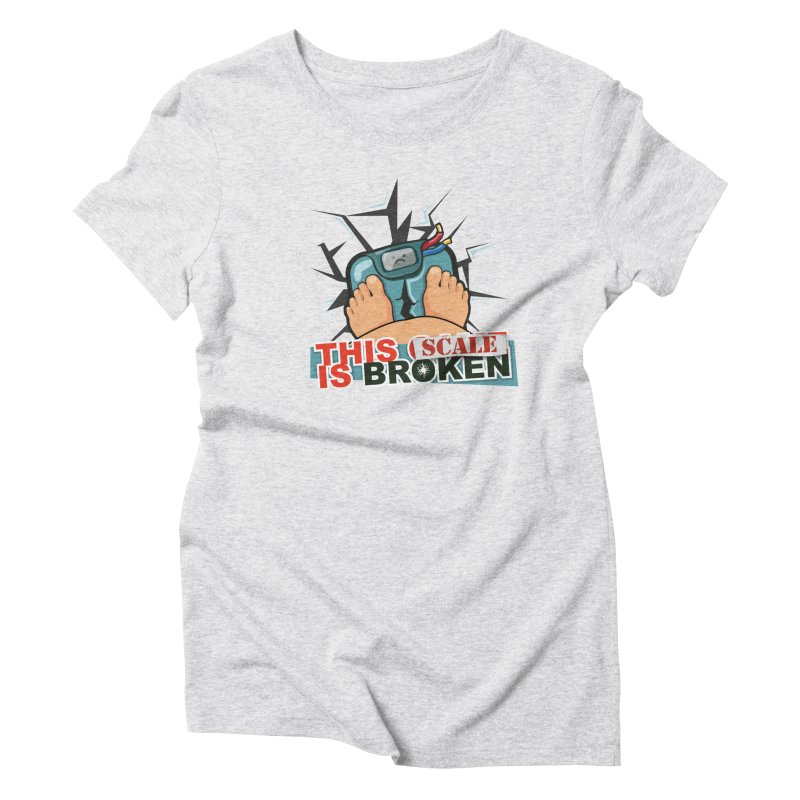 This Scale is Broken! Women's Triblend T-Shirt by This Game is Broken Shop