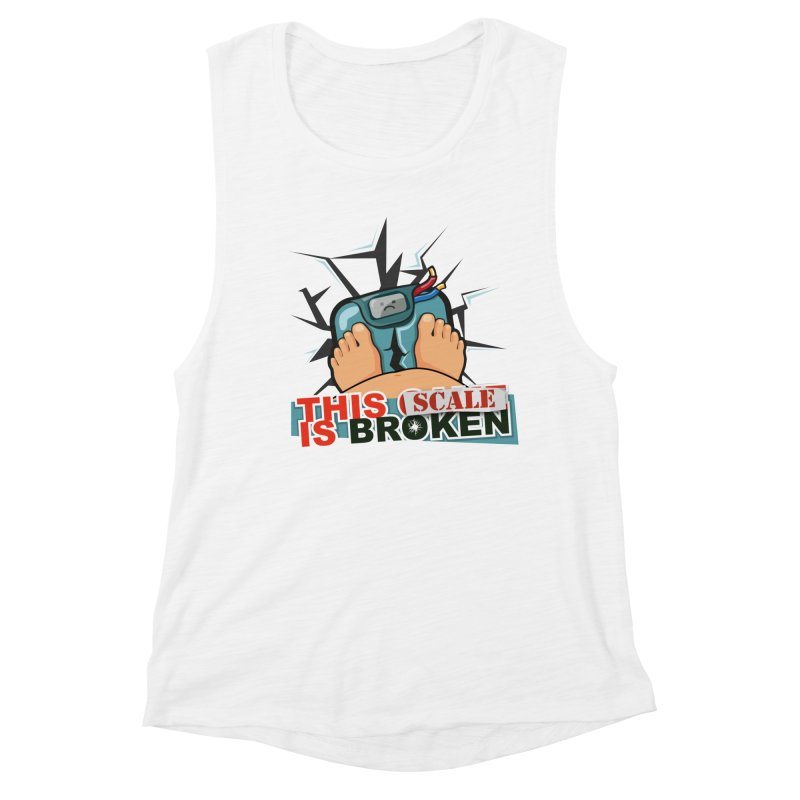 This Scale is Broken! Women's Muscle Tank by This Game is Broken Shop