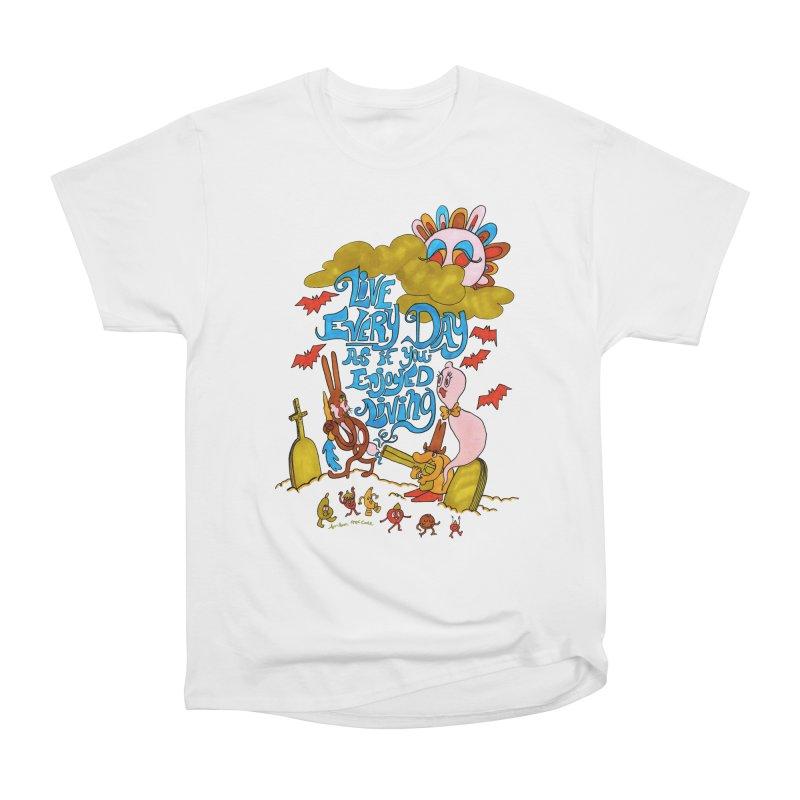 Live as if You Enjoyed Living Women's T-Shirt by Thunderpuss