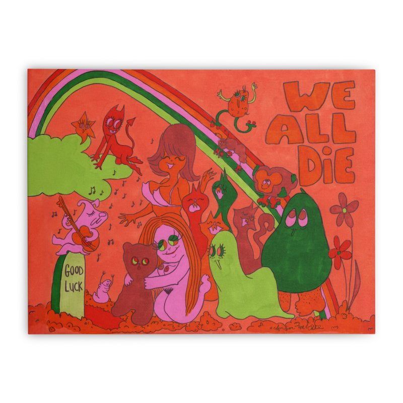 We All Die orange Home Stretched Canvas by Thunderpuss