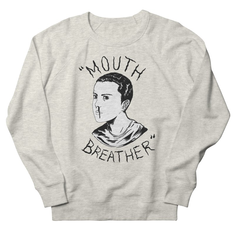 Mouth Breather (white) Women's French Terry Sweatshirt by Tina Lugo's Artist Shop