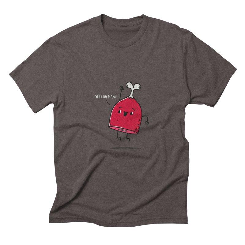 YOU DA HAM! Men's Triblend T-shirt by TipTop's Artist Shop