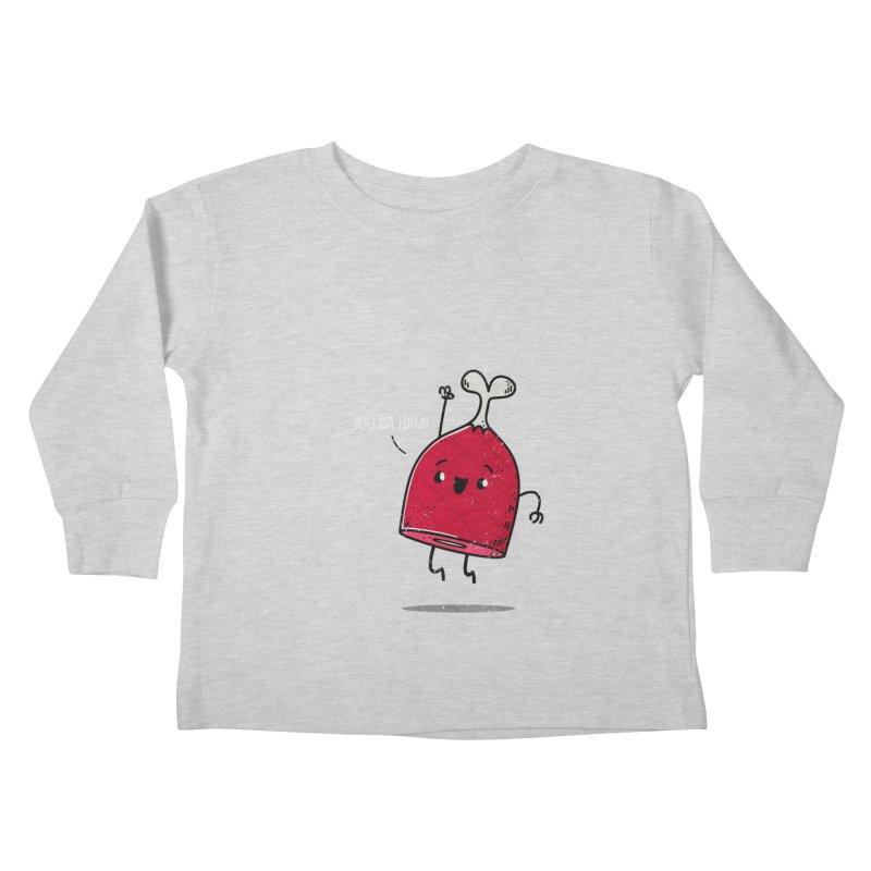 YOU DA HAM! Kids Toddler Longsleeve T-Shirt by TipTop's Artist Shop