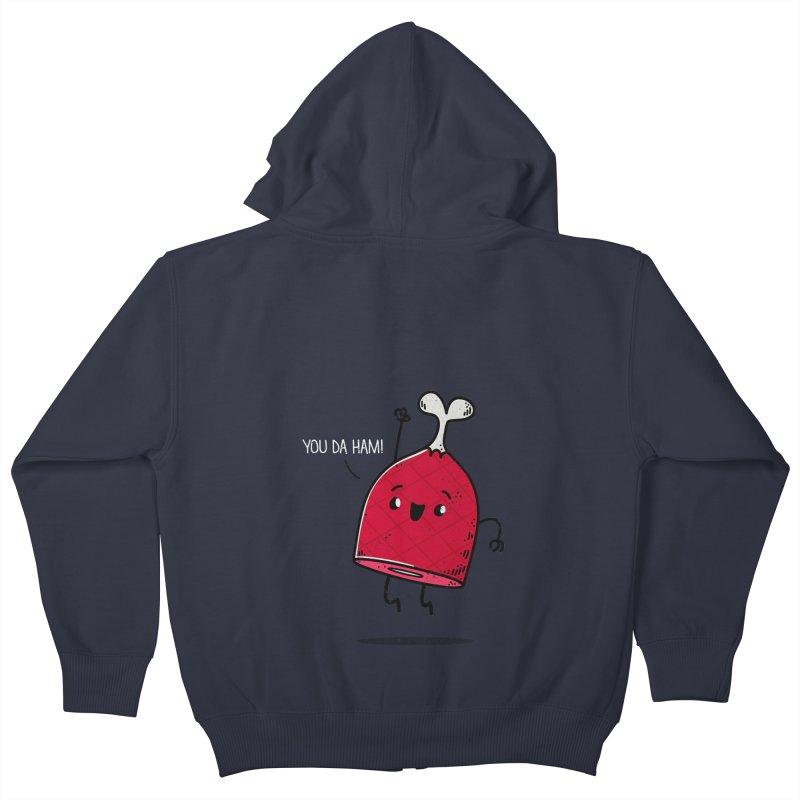 YOU DA HAM! Kids Zip-Up Hoody by TipTop's Artist Shop