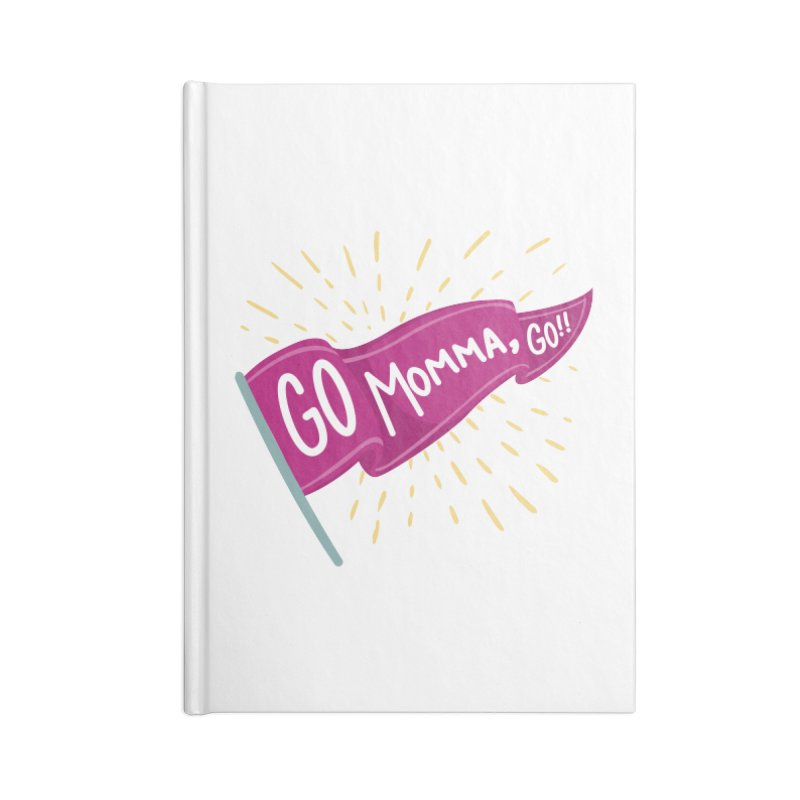Tit for Tot - Go Momma, Go!! Accessories Blank Journal Notebook by Tit for Tot