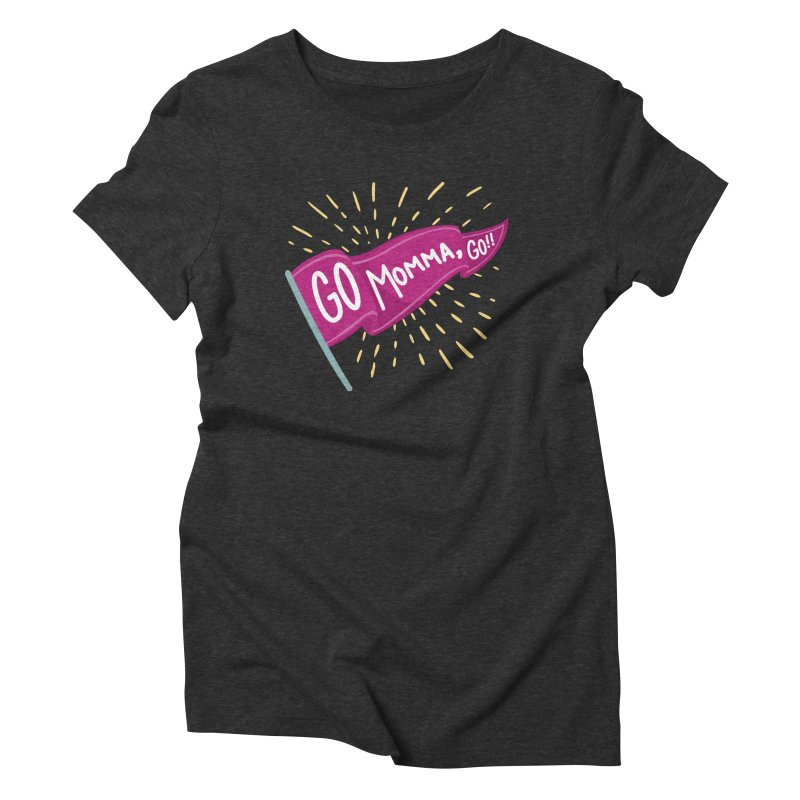 Tit for Tot - Go Momma, Go!! Women's T-Shirt by Tit for Tot
