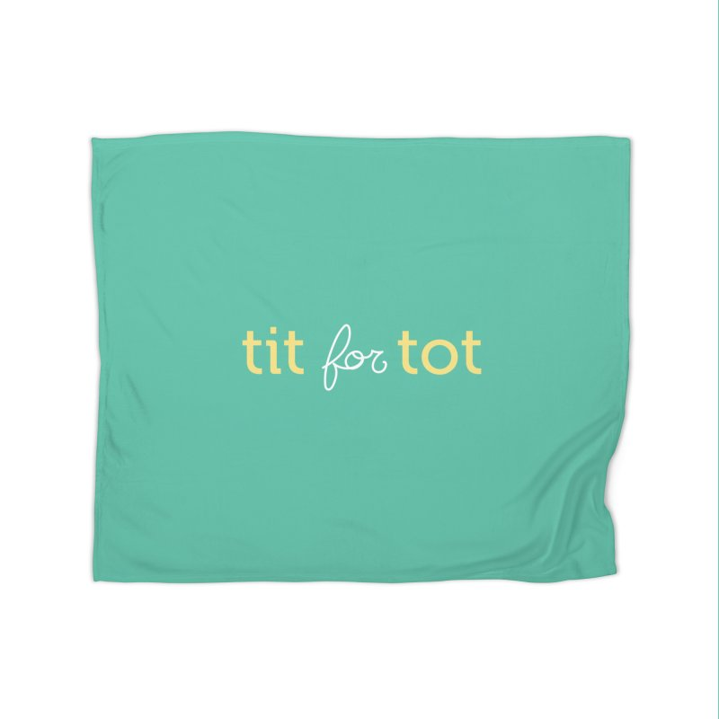 Tit for Tot Logo Text Home Fleece Blanket Blanket by Tit for Tot