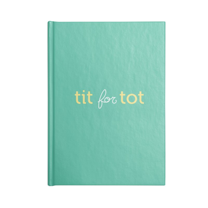 Tit for Tot Logo Text Accessories Blank Journal Notebook by Tit for Tot