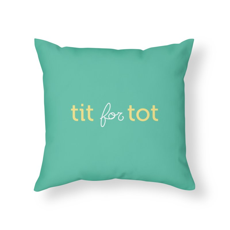 Tit for Tot Logo Text Home Throw Pillow by Tit for Tot