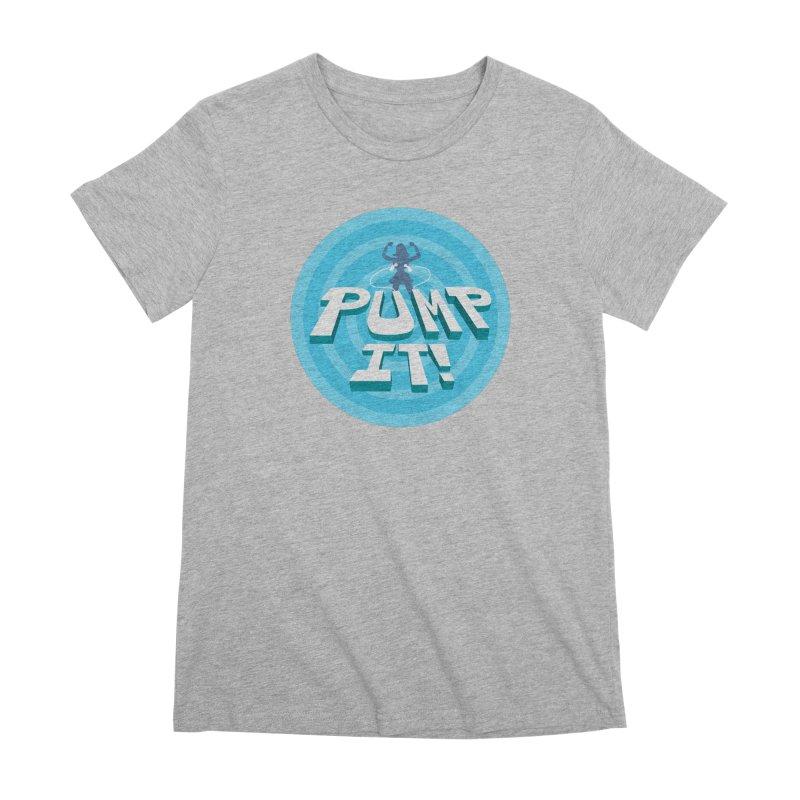 "Tit for Tot ""Pump It!"" Women's Premium T-Shirt by Tit for Tot"