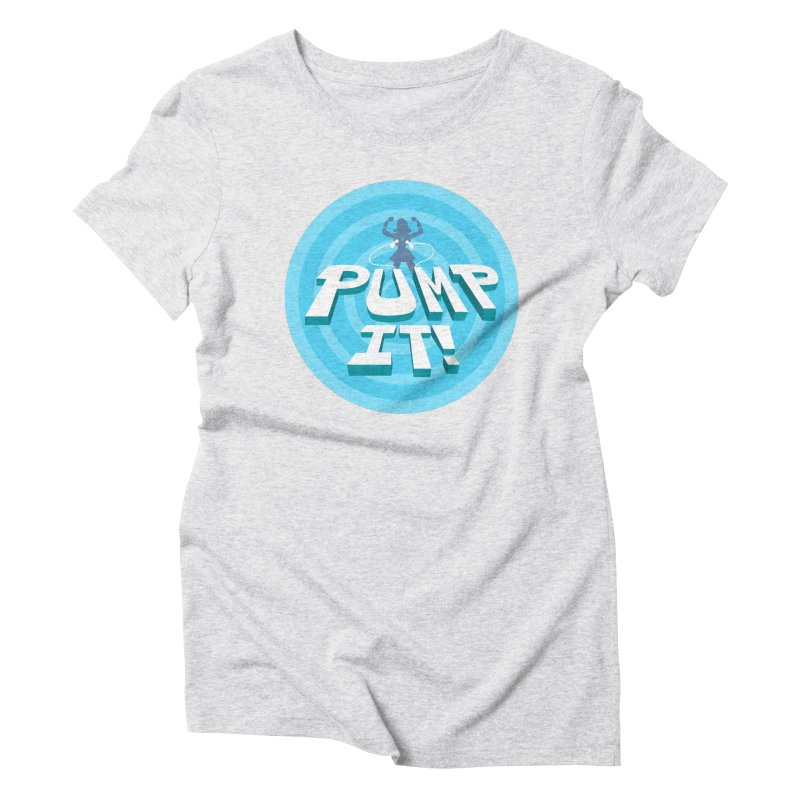 """Tit for Tot """"Pump It!"""" Women's Triblend T-Shirt by Tit for Tot"""