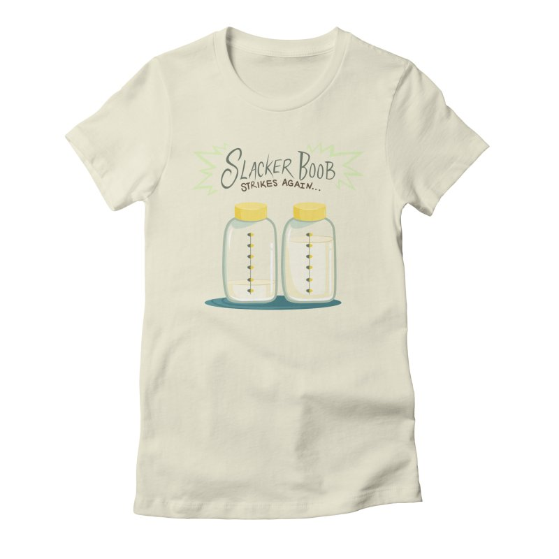 """Tit for Tot """"Slacker Boob"""" Women's Fitted T-Shirt by Tit for Tot"""