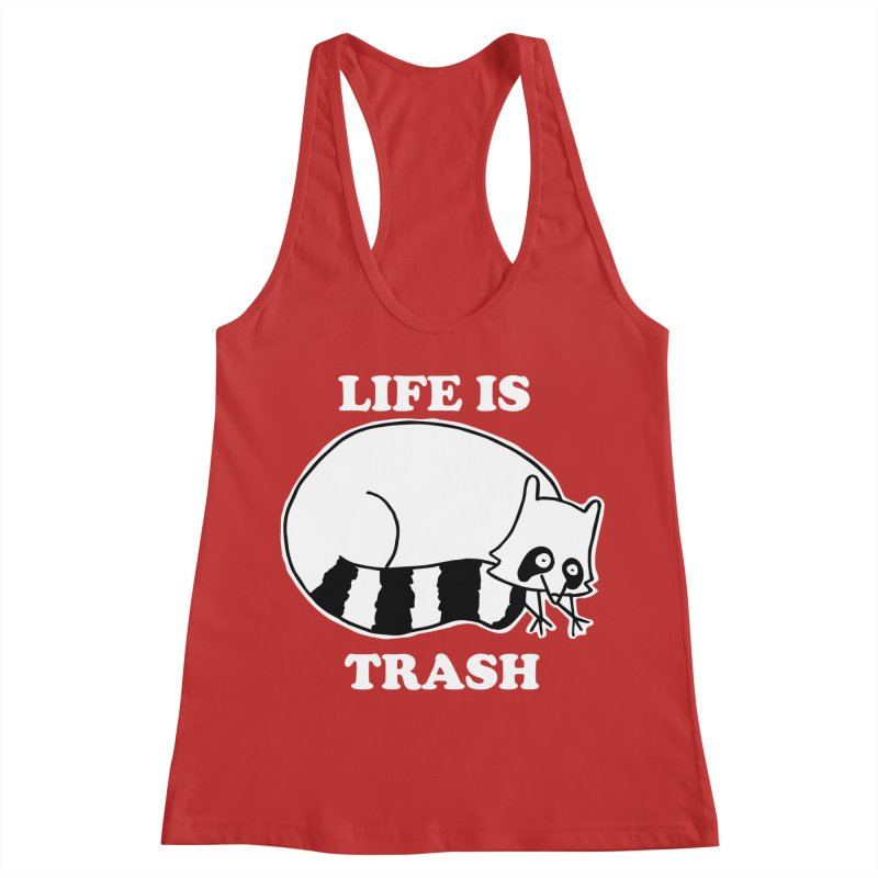 life is trash Women's Racerback Tank by Tittybats