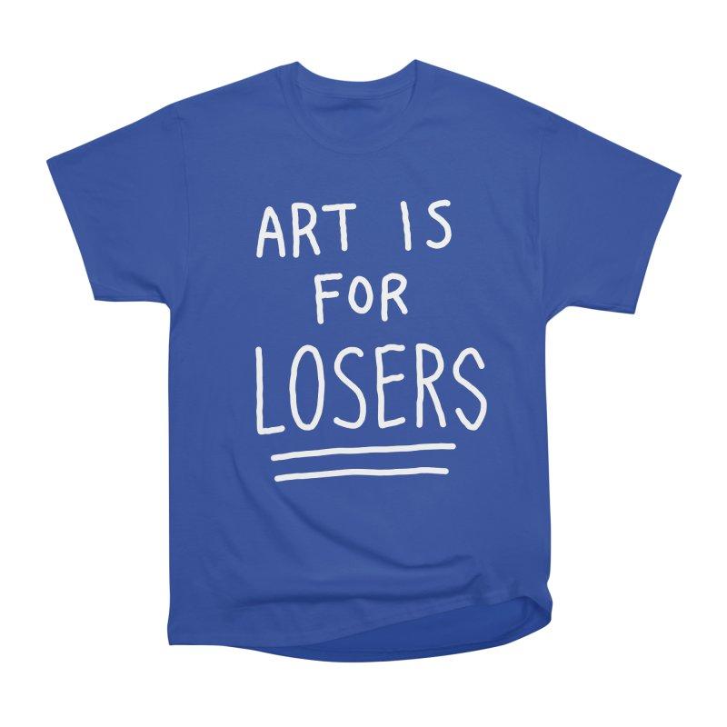 ART IS FOR LOSERS Men's Heavyweight T-Shirt by Tittybats's Artist Shop