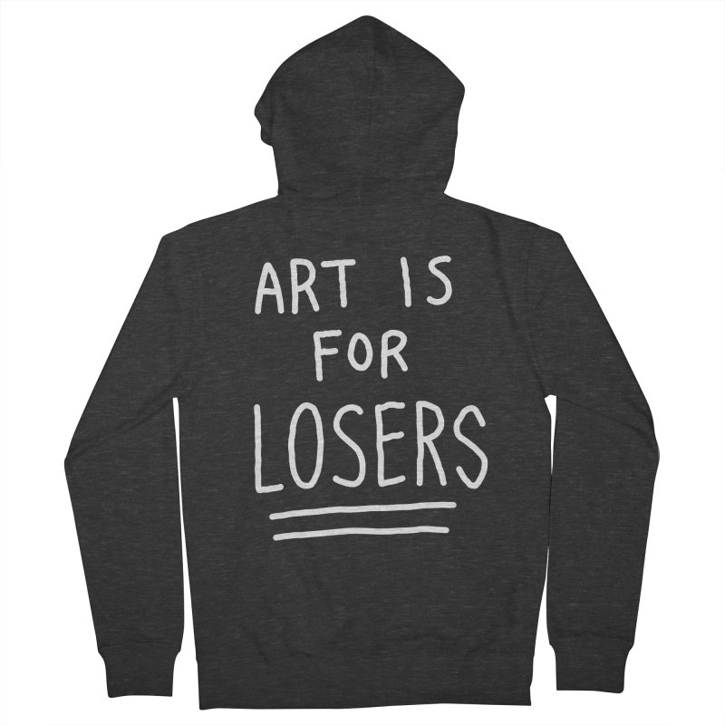 ART IS FOR LOSERS Women's French Terry Zip-Up Hoody by Tittybats's Artist Shop
