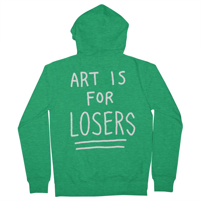 ART IS FOR LOSERS Men's Zip-Up Hoody by Tittybats