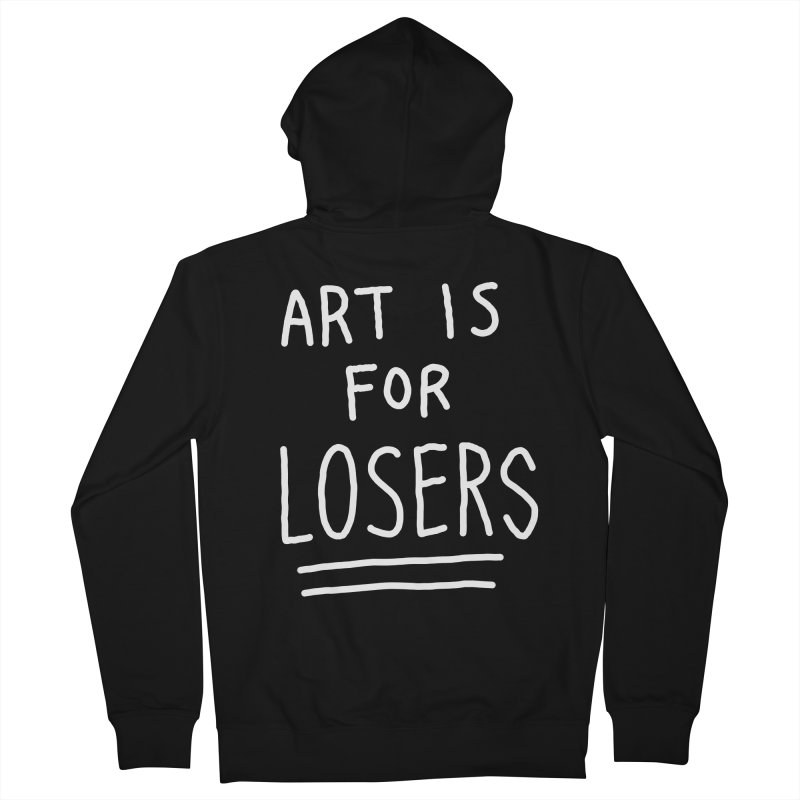 ART IS FOR LOSERS Men's French Terry Zip-Up Hoody by Tittybats's Artist Shop