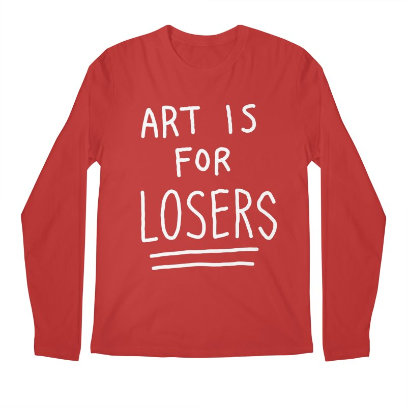 ART IS FOR LOSERS Men's Regular Longsleeve T-Shirt by Tittybats