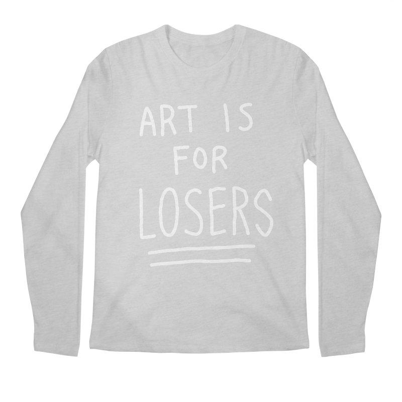 ART IS FOR LOSERS Men's Regular Longsleeve T-Shirt by Tittybats's Artist Shop