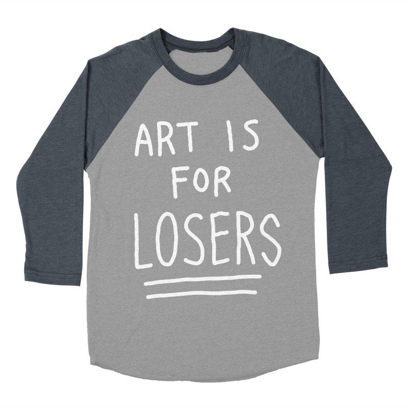 ART IS FOR LOSERS Men's Baseball Triblend Longsleeve T-Shirt by Tittybats