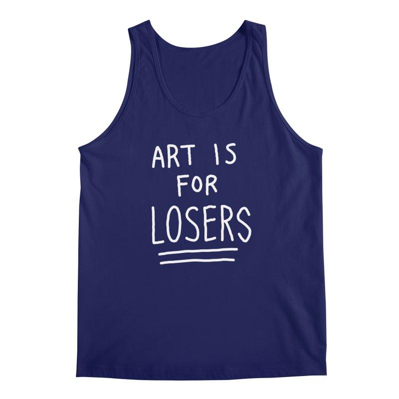 ART IS FOR LOSERS Men's Regular Tank by Tittybats's Artist Shop