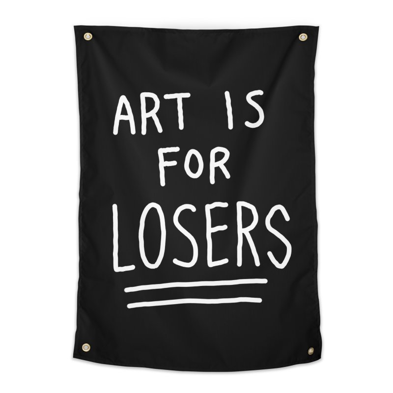 ART IS FOR LOSERS Home Tapestry by Tittybats's Artist Shop
