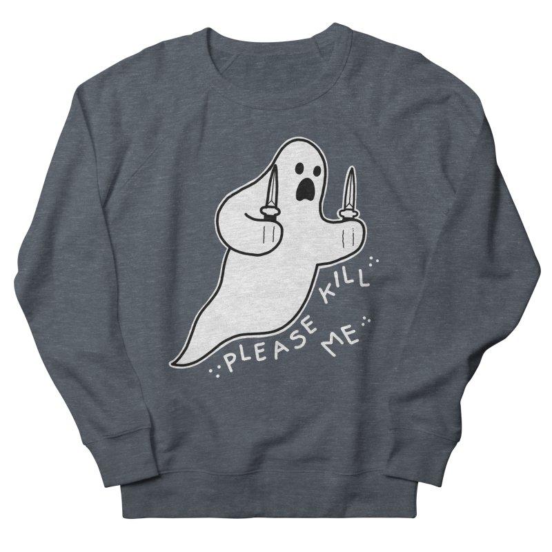 PLEASE KILL ME Women's French Terry Sweatshirt by Tittybats's Artist Shop
