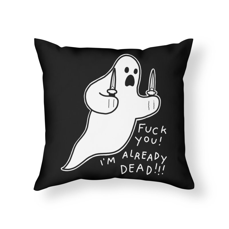ALREADY DEAD Home Throw Pillow by Tittybats