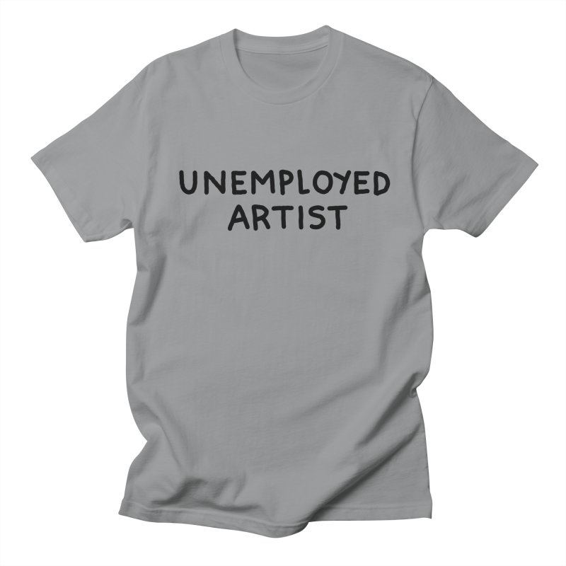 UNEMPLOYED ARTIST black Men's T-Shirt by Tittybats