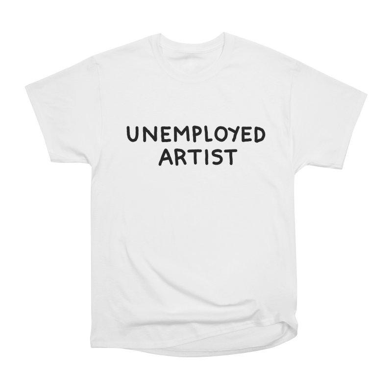 UNEMPLOYED ARTIST black Women's Heavyweight Unisex T-Shirt by Tittybats