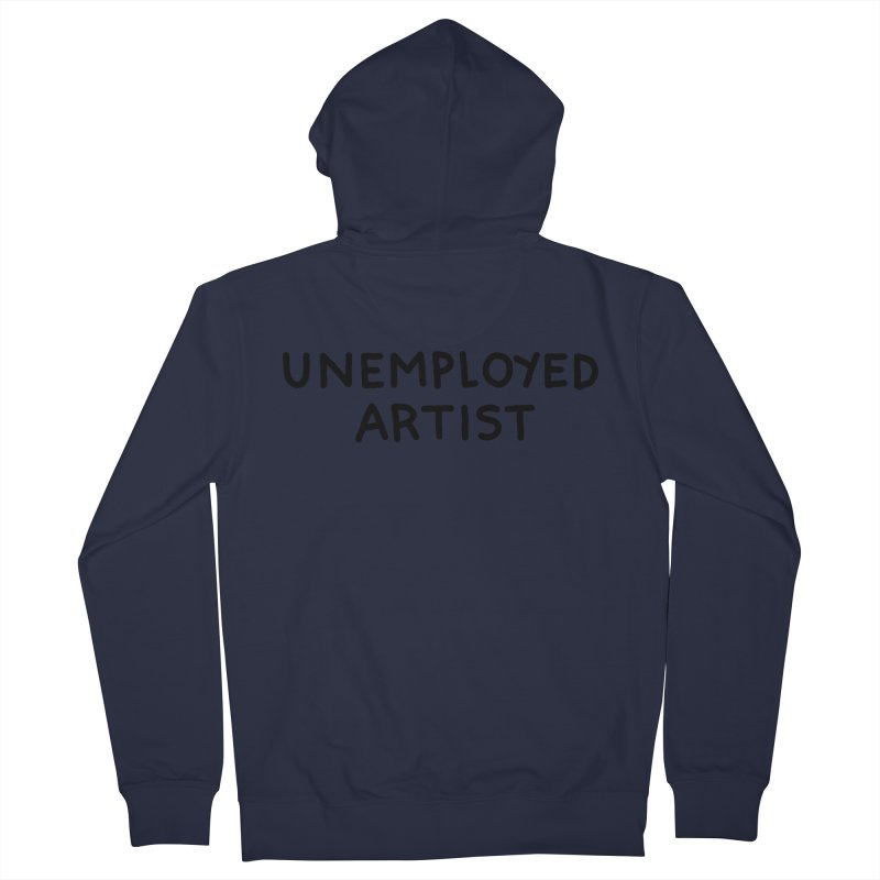 UNEMPLOYED ARTIST black Men's Zip-Up Hoody by Tittybats