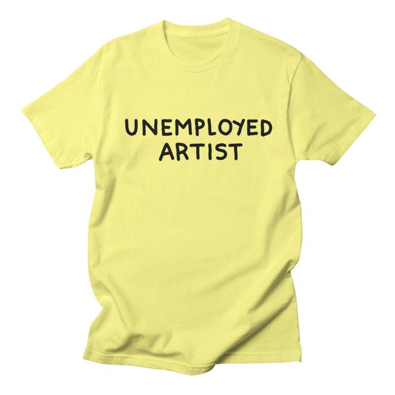 UNEMPLOYED ARTIST black Women's Regular Unisex T-Shirt by Tittybats