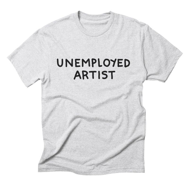 UNEMPLOYED ARTIST black Men's Triblend T-Shirt by Tittybats's Artist Shop
