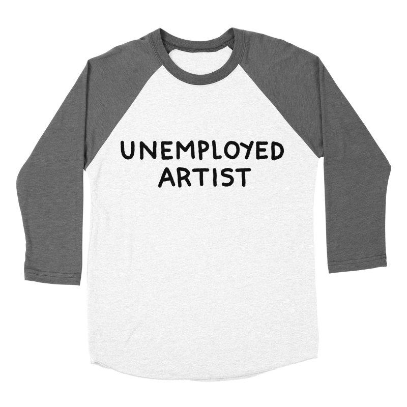 UNEMPLOYED ARTIST black Men's Baseball Triblend Longsleeve T-Shirt by Tittybats
