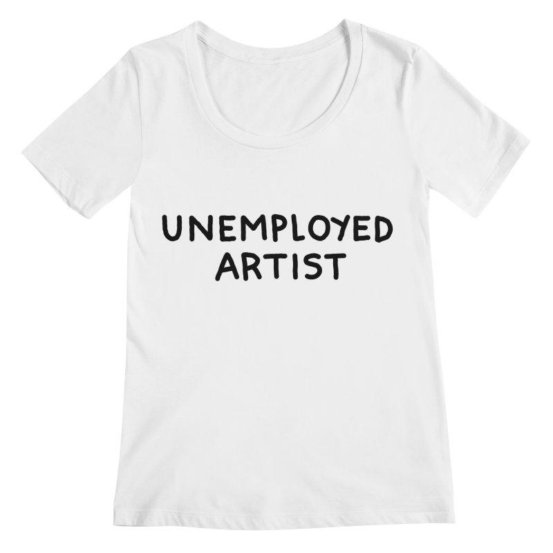 UNEMPLOYED ARTIST black Women's Regular Scoop Neck by Tittybats's Artist Shop
