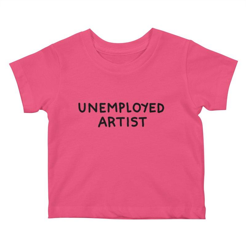 UNEMPLOYED ARTIST black Kids Baby T-Shirt by Tittybats